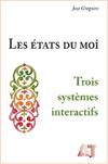 Les états du moi : trois systèmes interactifs